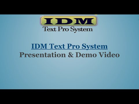 IDM Text Pro System Presentation & Demo