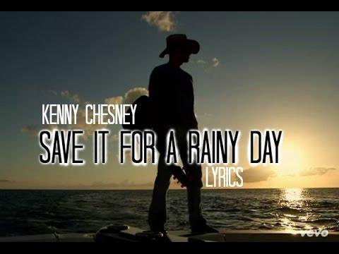 Kenny Chesney - Save It for a Rainy Day Lyrics