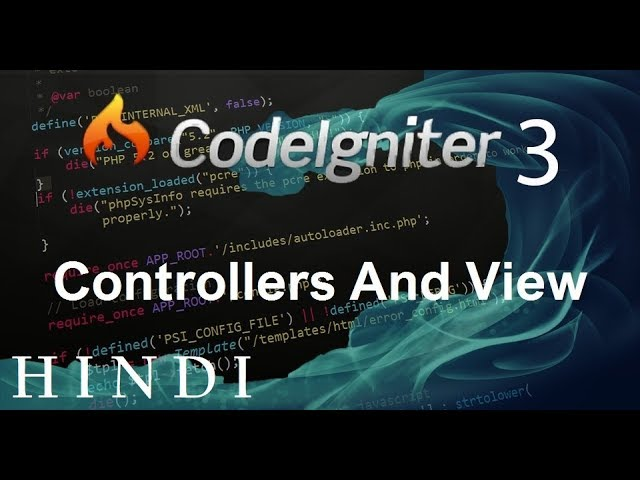 Codeigniter 3 Tutorial 4 Controllers And View (हिन्दी)