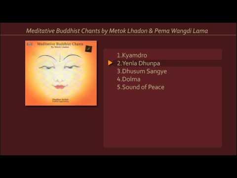 Meditative Buddhist Chants by Metok Lhadon & Pema Wangdi Lama