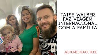 Taise Walber faz viagem internacional com a família