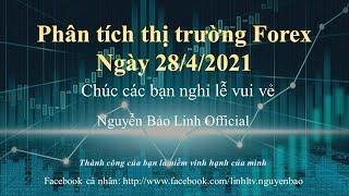 Phân tích thị trường Forex ngày 29/4/2021 - Nguyễn Bảo Linh Official