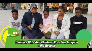 Obinim's Wife And Children Now Live In Spain - Ola Reveals