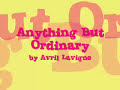 Anything But Ordinary by Avril Lavigne(With Lyrics in Video)