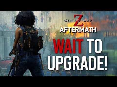 What You Must Know Before Upgrading to World War Z Aftermath (Not a Review)
