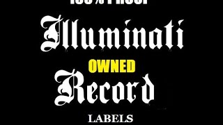100% PROOF - Record Labels are Illuminati