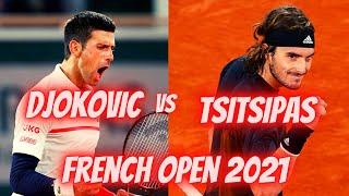 Djokovic vs Tsitsipas 2021 French Open Final - Match Prediction