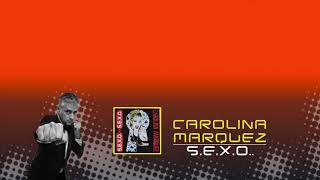 Carolina Marquez - S.E.X.O.