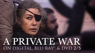 A Private War | Trailer | 2/5 on Blu-ray, DVD & Digital