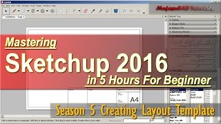 Sketchup 2016 Creating Layout Template Tutorial For Beginner Course Season 5