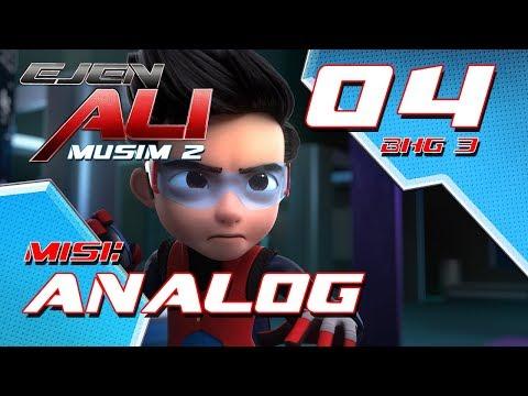 Ejen Ali - Musim 2 (EP04) - Misi : ANALOG [Bahagian 3]