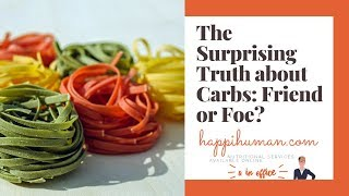 The Surprising Truth about Carbs: Friend or Foe? (2019)