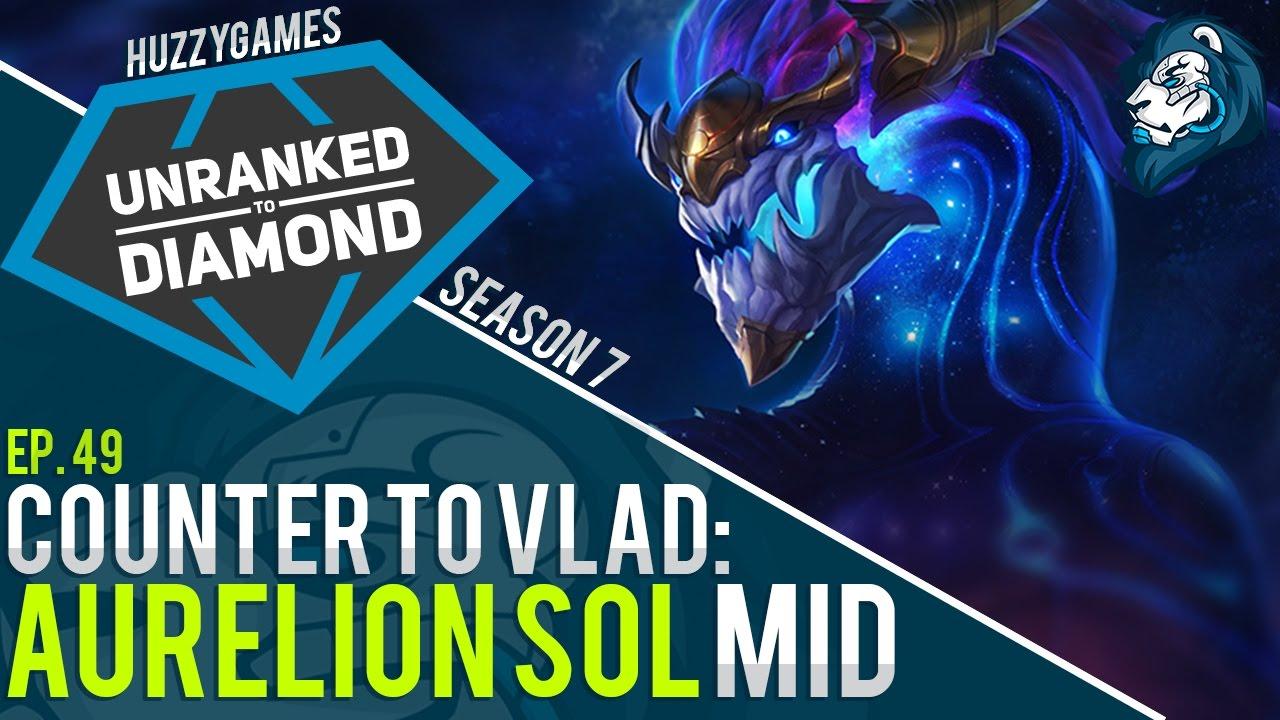 Counter To Vlad: AURELION SOL - Unranked to Diamond - Episode 9