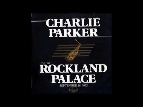 Charlie Parker – Live At Rockland Palace September 26, 1952 (1983) (Full Album)
