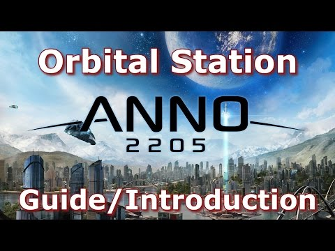 Anno 2205 - Orbital Station - Guide/Introduction