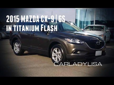 2015 MAZDA CX-9 | GS model in TITANIUM FLASH (*new colour ...