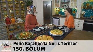 Pelin Karahan'la Nefis Tarifler 150. Bölüm | 13 Nisan 2018
