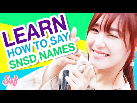 HOW TO SAY SNSD's Korean Names & Meaning