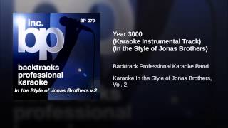 Year 3000 (Karaoke Instrumental Track) (In the Style of Jonas Brothers)