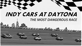 Indy Cars At Daytona: The Most Dangerous Race