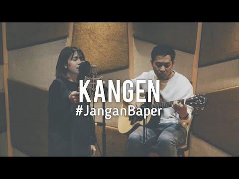 #JanganBaper Dewa 19 - Kangen (Cover)