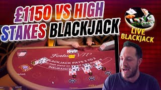£1150 Vs HIGH STAKES ONLINE BLACKJACK!!
