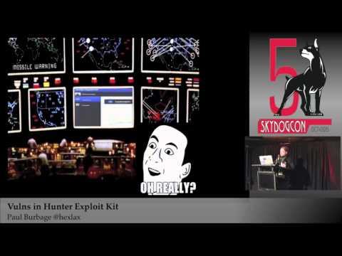 SkyDogCon 2015: Vulns In Hunter Exploit Kit - Paul Burbage