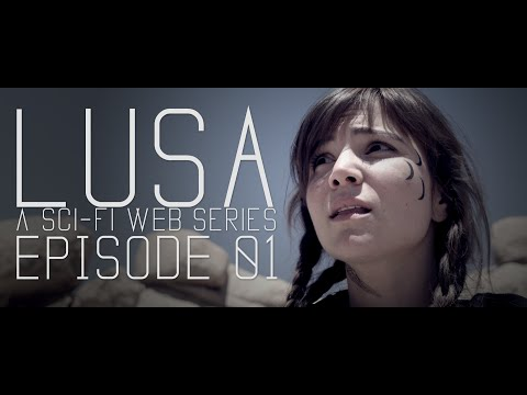 Lusa  A SciFi Series  Episode 101