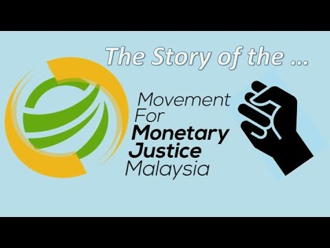 The Movement for Monetary Justice Malaysia (MMJ)