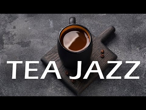 Tea Time Jazz - Relaxing Piano Instrumental JAZZ Music For Work,Study,Reading