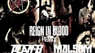 Slayer: Raining Blood (Plan-B & Malsum Remix)