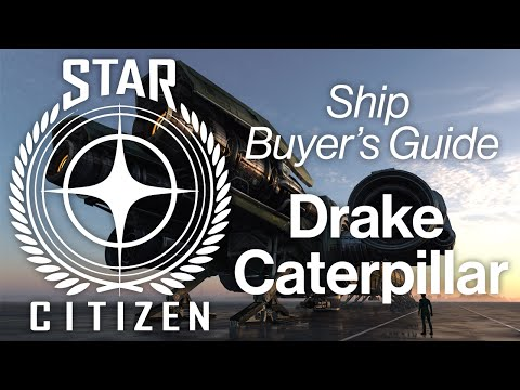 Drake Caterpillar | Ship Buyer's Guide | Star Citizen
