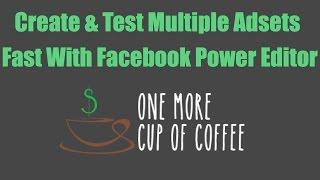 Oluşturun Ve Hızlı Facebook Power Editor İle Birden Fazla Reklam Setleri Test