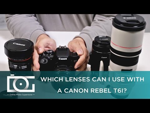 TUTORIAL | Which Lenses Can I Use With A CANON Rebel T6i Cameras