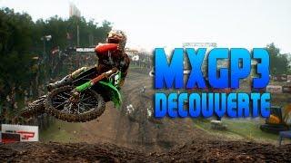 MXGP 3 | La bonne surprise ! | Découverte & Gameplay en français