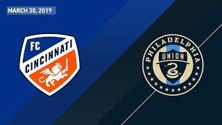 FC Cincinnati vs. Philadelphia Union | HIGHLIGHTS - March 30, 2019