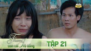 THƯƠNG CON CÁ RÔ ĐỒNG TẬP 21 - Phim hay 2021 | Lê Phương, Quốc Huy, Quang Thái, Như Đan, Hoàng Yến