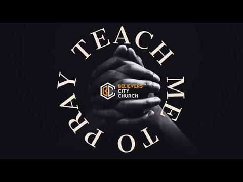 Teach me to PRAY | Understanding Prayer