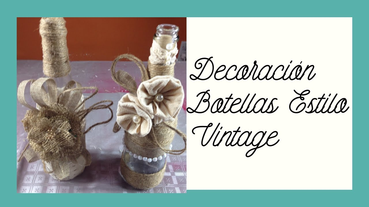 decoracin botellas estilo vintage vintage style decoration bottles youtube