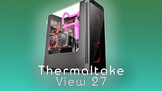 Thermaltake View 27