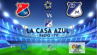 Medellin Vs Millonarios - Transmisión Radial La Casa azul Radio Tv