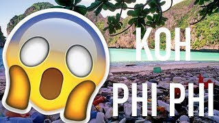 The shocking TRUTH about Koh Phi Phi in Thailand