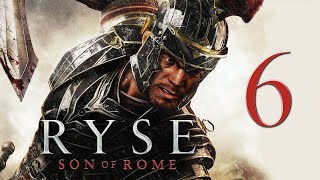 Ryse: Son of Rome PC Walkthrough Part 6 | No Commentary