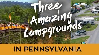 THREE AMAZING CAMPGROUNDS IN PENNSYLVANIA