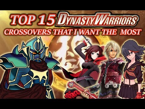 Top 15 Dynasty Warriors Crossovers That I Want The Most