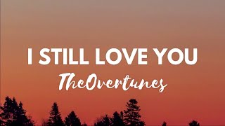 TheOvertunes - I Still Love You (Acoustic) (Lyrics)