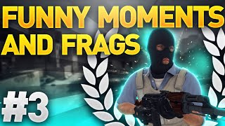 CS GO - Funny Moments and Frags #3