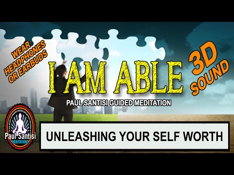 I AM ABLE Guided Meditation 1000's Of Affirmations 3D Sound Paul Santisi