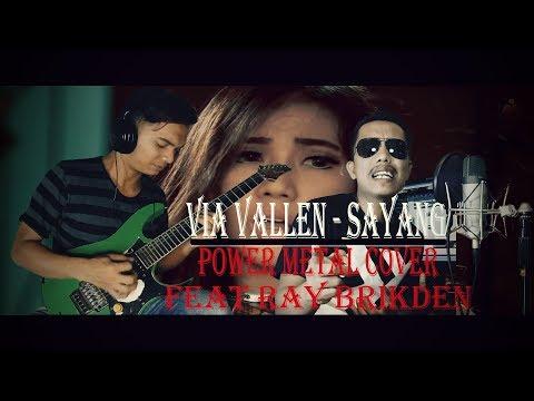 VIA VALLEN - SAYANG (Power Metal Cover Feat RAY BRIKDEN)