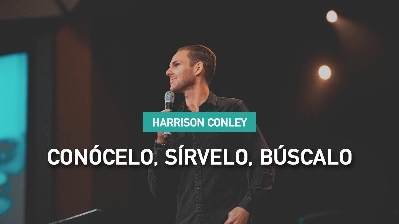 Conócelo, Sírvelo, Búscalo - Harrison Conley